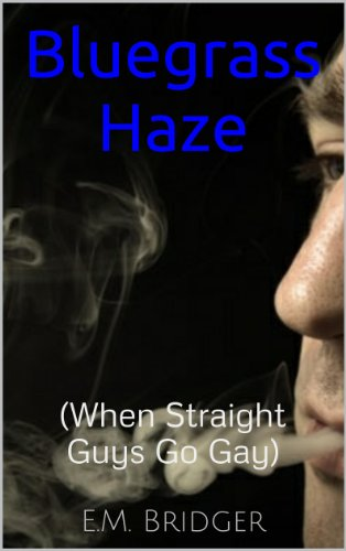 Bluegrass Haze (When Straight Guys Go Gay) (English Edition)