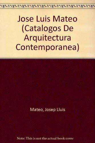 José Luis Mateo (Catalogos De Arquitectura Contemporanea)
