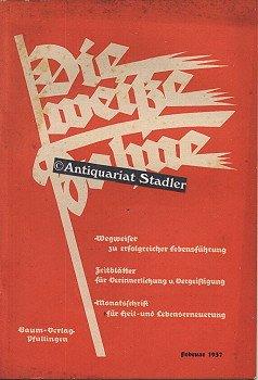 Die Weiße Fahne. 18. Jahrgang. Februar 1937. Heft 2. Neugeist. Rechtes Denken, Gutes Reden, Rechte Tat.