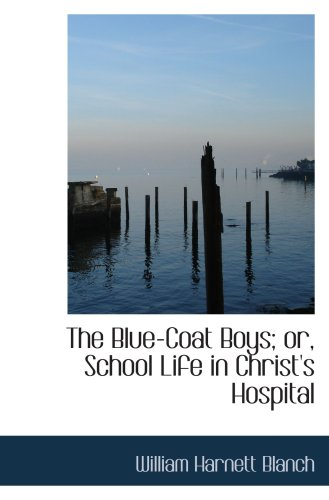 The Blue-Coat Boys; or, School Life in Christ's Hospital