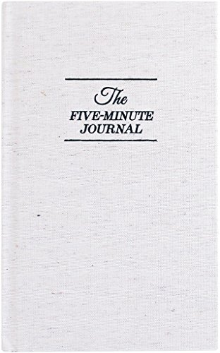 The Five Minute Journal: A Happier You in 5 Minutes a Day