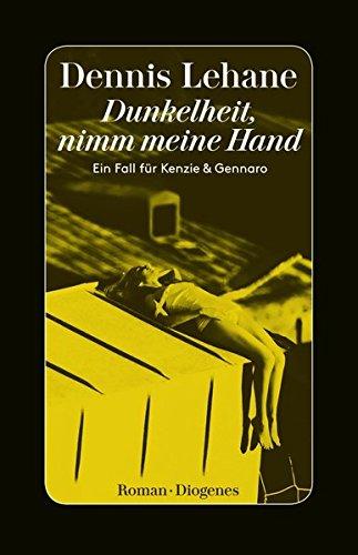 Dunkelheit, nimm meine Hand: Ein Fall für Kenzie & Gennaro