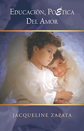 Educación, Poética Del Amor por JACQUELINE ZAPATA