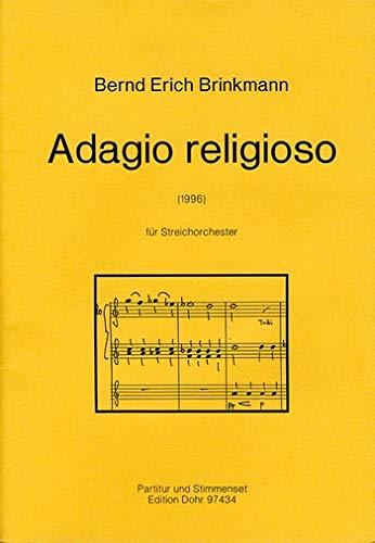 Brinkmann, Bernd Erich: Adagio religioso für Streichorchester (1996) Streichorchester (1. Violine (4), 2. Violine (4), Viola (Viola 4 2)