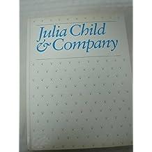 Julia Child and Company