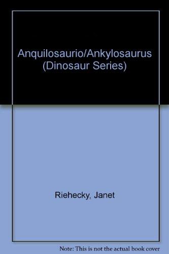 Anquilosaurio/Ankylosaurus (Dinosaur Series) por Janet Riehecky