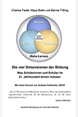 Die vier Dimensionen der Bildung: Was Schülerinnen und Schüler im 21. Jahrhundert lernen müssen Taschenbuch