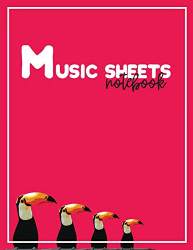 Music Sheet Notebooks: Pink Toucan Birds with Blank Sheet Music Template containing Staffs or Staves for Songwriters, Musicians, and Theory Students with Large Pages 8.5x11 Inches -