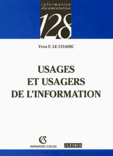 Usages et usagers de l'information (Information et documentation) (French Edition)
