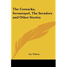 The Cossacks, Sevastopol, the Invaders And Other Stories