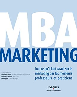 MBA Marketing par [Lehu, Jean-Marc, Collectif Editions d'Organisation, Beranoya, Christophe, Benavent, Christophe, Bergadaa, Michelle, Bon, Jérôme, Carrillat, François A.]