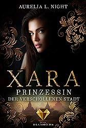 Xara. Prinzessin der verschollenen Stadt (German Edition)