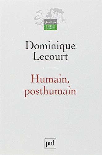 Humain, posthumain : La technique et la vie par Dominique Lecourt