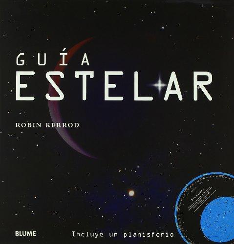 Guía estelar (Guias Visuales Series) por Robin Kerrod