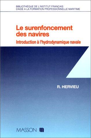 Le Surenfoncement des navires. Introduction à l'hydrodynamique navale par René G. Hervieu