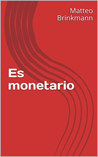 Es monetario por Matteo Brinkmann