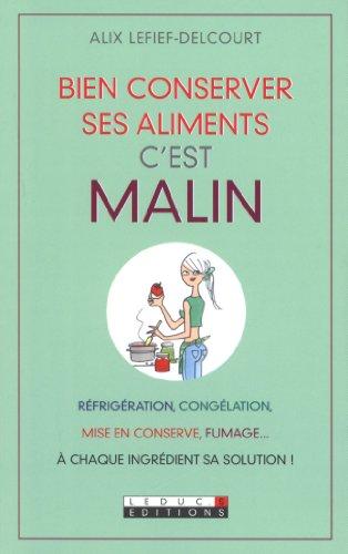 Bien conserver ses aliments, c'est malin par Lefief-Delcourt Alix