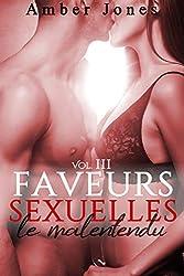 Faveurs Sexuelles // Le Malentendu (Vol. 3): (Roman Érotique, Bad Boy, Première Fois, Domination)