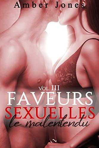 Faveurs Sexuelles // Le Malentendu (Vol. 3): (Roman Érotique, Bad Boy, Première Fois, Domination) par Amber Jones