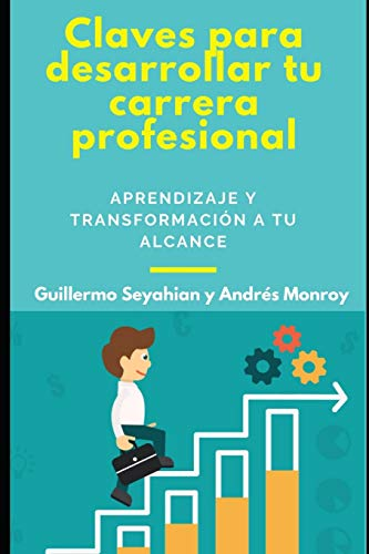 Claves para desarrollar tu carrera profesional: Aprendizaje y transformación a tu alcance