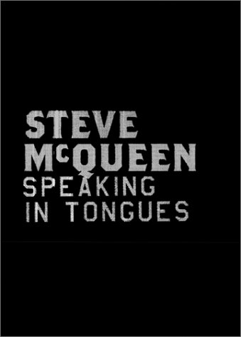 Steve McQueen, speaking in tongues, édition bilingue (anglais/français)
