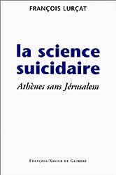 La science suicidaire : Athènes sans Jérusalem