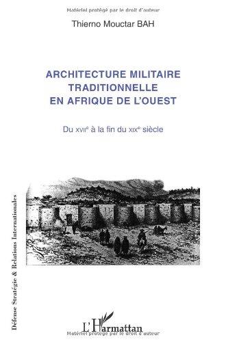 Architecture militaire traditionnelle en Afrique de l'Ouest par BAH THIERNO MOUCTAR