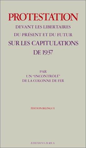 Protestation devant les libertaires du présent et du futur sur les capitulations de 1937