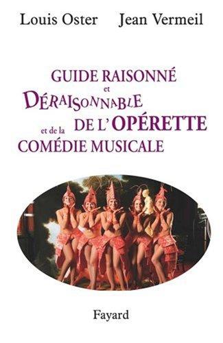 Guide raisonné et déraisonnable de l'opérette et de la comédie musicale par Louis Oster