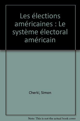 Les élections américaines : Le système électoral américain