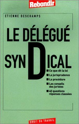 Le délégué syndical par Etienne Deschamps
