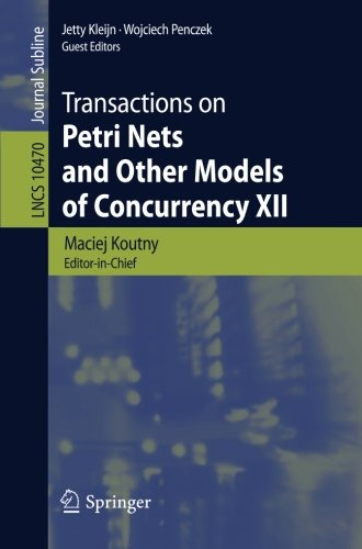 Transactions on Petri Nets and Other Models of Concurrency XII: 12 (Lecture Notes in Computer Science)