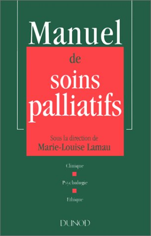 Manuel de soins palliatifs. Clinique, psychologique, éthique