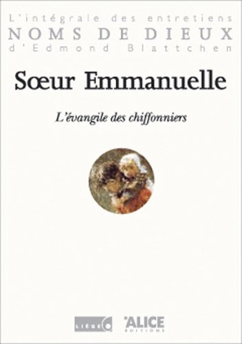 L'Evangile des chiffonniers : L'intégrale des entretiens d'Edmond Blattchen