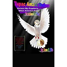 """Tupac Amaru Shakur: Picture My Prophecy. . . When America Falls!: The Wisdom of a """"Thug"""". (English Edition)"""