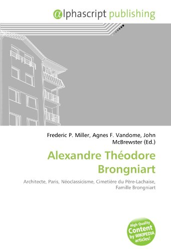 Alexandre Théodore Brongniart: Architec...