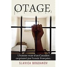 Otage: Basé sur l'histoire vraie d'un Canadien emprisonné par l'armée Française