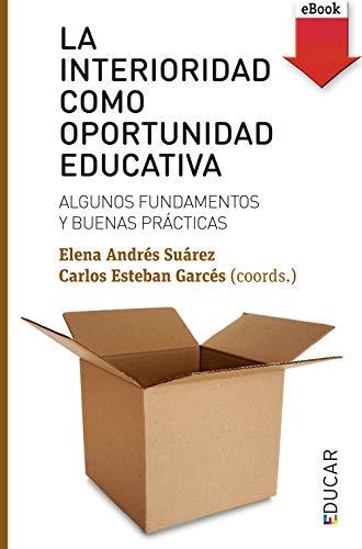 La interioridad como oportunidad educativa: Algunos fundamentos y ...