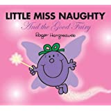 Little Miss Naughty and the Good Fairy (Mr. Men & Little Miss Magic)