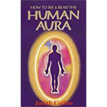 How to See & Read the Human Aura