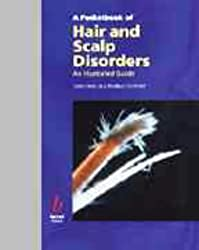 Pocketbook of Hair and Scalp Disorders: An Illustrated Guide