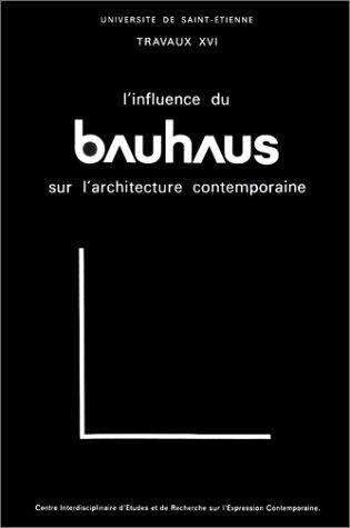 L'Influence du Bauhaus sur l'architecture ...