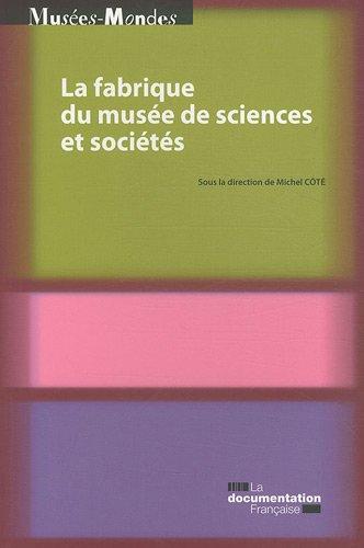La fabrique du musée de sciences et sociétés par Centre de recherche sur les liens sociaux (CERLIS)