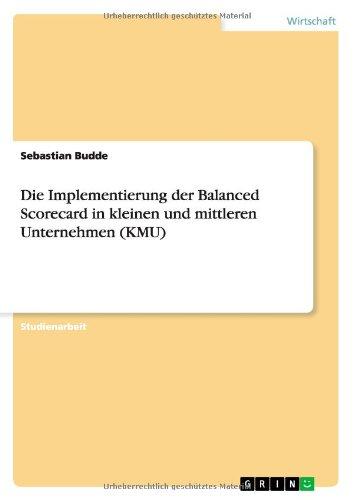Die Implementierung der Balanced Scorecard in kleinen und mittleren Unternehmen (KMU)