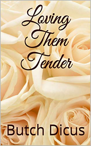Loving Them Tender (English Edition)