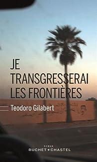 Je Transgresserai les Frontieres par Teodoro Gilabert