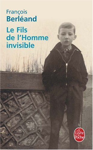 Le Fils de l'Homme invisible par Francois Berleand