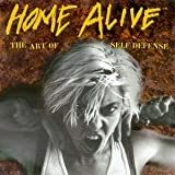 Home Alive:the Art of Self Def