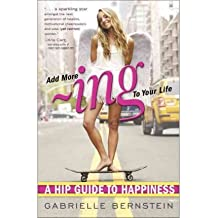 By Gabrielle Bernstein ( Author ) [ Add More -Ing to Your Life: A Hip Guide to Happiness By Sep-2011 Paperback