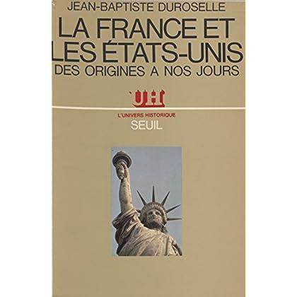 La France et les États-Unis: Des origines à nos jours (L'Univers historique)